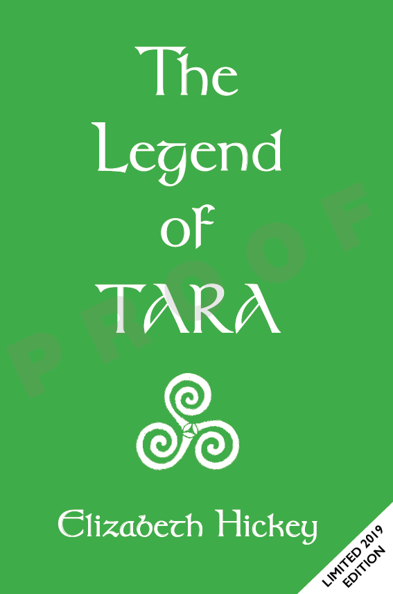 Limited 2019 edition of The Legend of Tara by Elizabeth Hickey.
